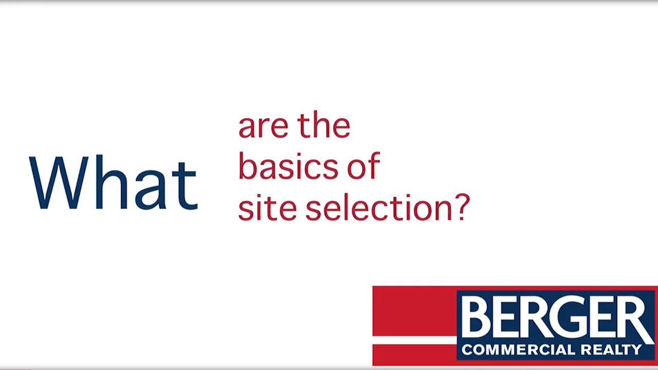 """""""A Berger Bite"""": What are the Basics of Site Selection?"""