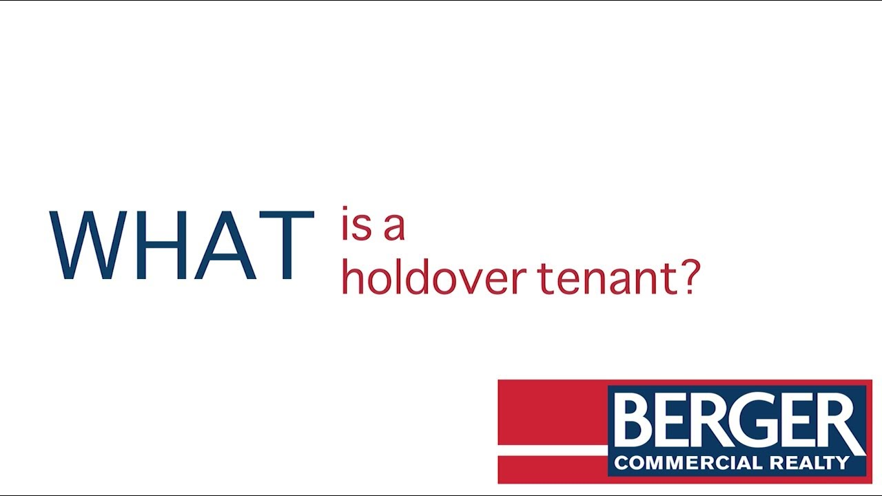 A Berger Bite: What Is A Holdover Tenant?