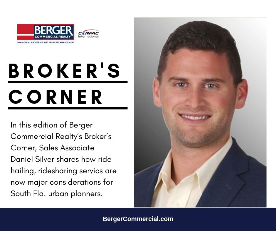 Broker's Corner: Ride-Hailing And Ridesharing Services Are Now Major Considerations For South Florida Developers And Urban Planners