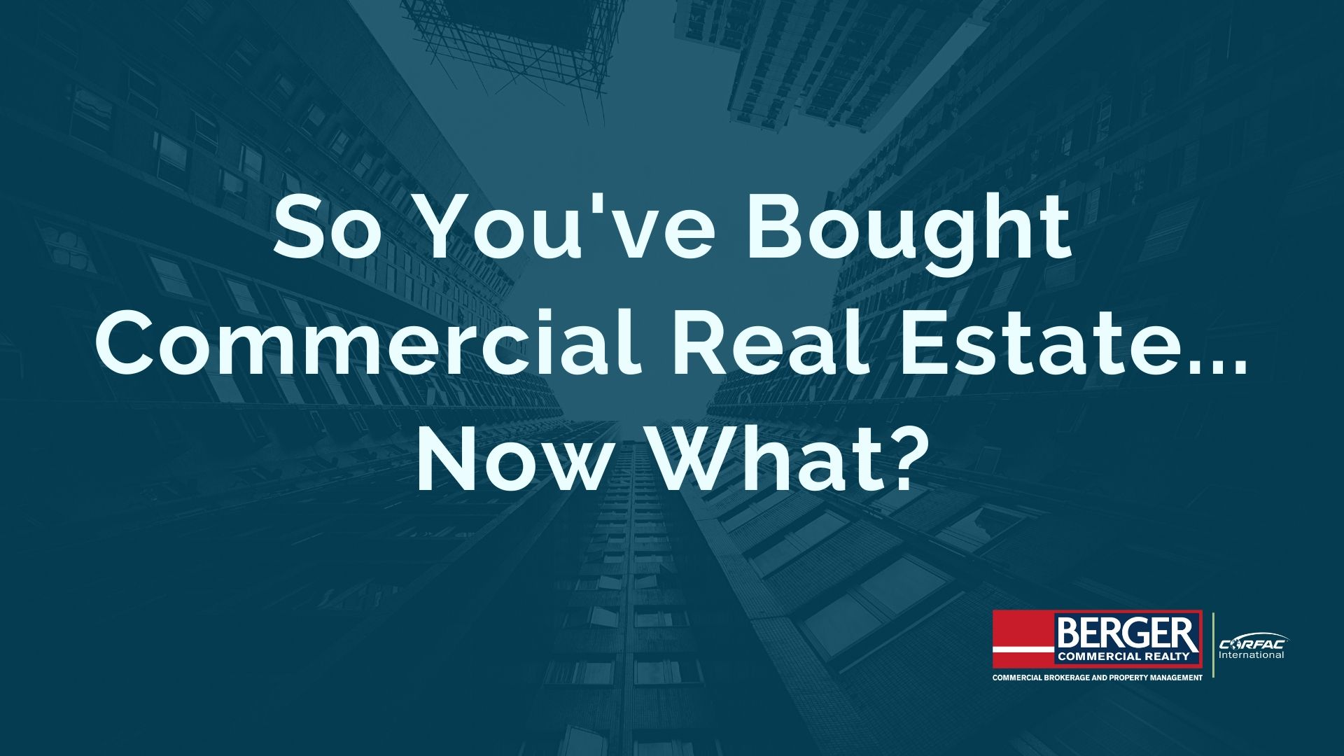 So You've Bought Commercial Real Estate… Now What?